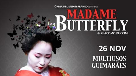 """""""MADAME BUTTERFLY"""" NO MULTIUSOS DE GUIMARÃES"""