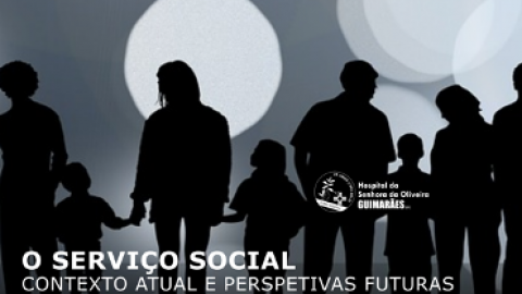 HOSPITAL DE GUIMARÃES ORGANIZA CONFERÊNCIA SOBRE SERVIÇO SOCIAL