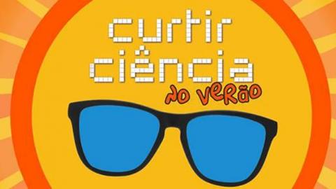 CURTIR CIÊNCIA NO VERÃO 2017 COM LOTAÇÃO ESGOTADA