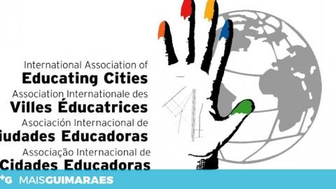GUIMARÃES ADERE À ASSOCIAÇÃO INTERNACIONAL DE CIDADES EDUCADORAS